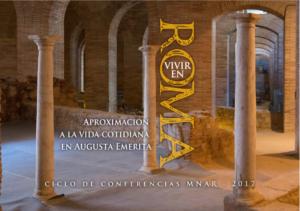 """Ciclo de Conferencias """"Vivir en Roma. Aproximación a la Vida Cotidiana en Augusta Emerita-III"""" @ Museo Nacional de Arte Romano"""