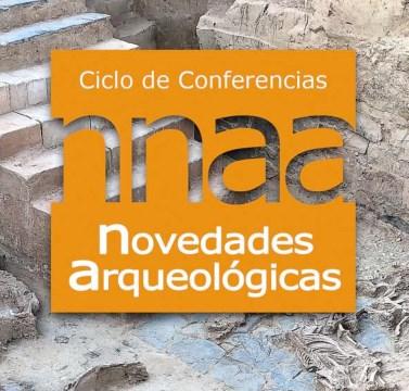 """Ciclo de Conferencias """"Novedades Arqueológicas"""""""