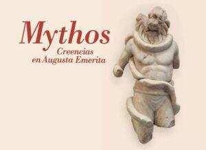 Exposición temporal: Mythos. Creencias en Augusta Emerita. @ Museo Nacional de Arte Romano
