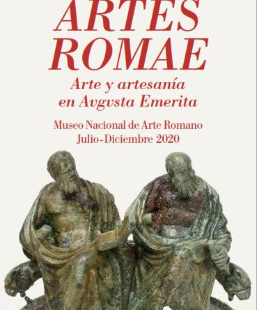 """Exposición Temporal """"Artes Romae. Arte y artesanía en Augusta Emerita."""""""