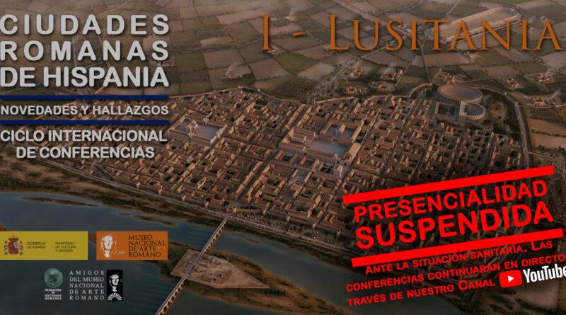 Ciclo Internacional de Conferencias Ciudades Romanas de Hispania I: Lusitania